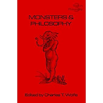 Monsters and Philosophy by Wolfe & C. T.