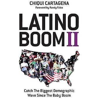 Latino Boom II Cattura la più grande onda demografica dal baby boom di Cartagena & Chiqui
