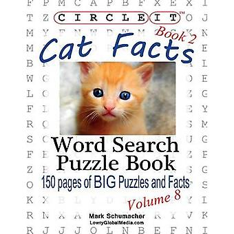 Circle It Cat Facts Book 2 Word Search Puzzle Book by Lowry Global Media LLC