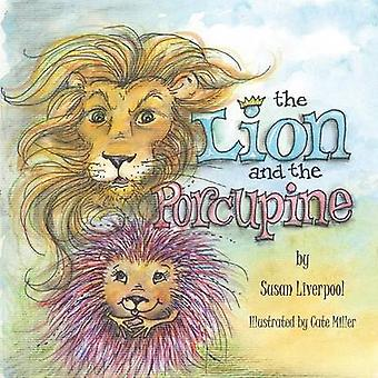 The Lion and the Porcupine by Liverpool & Susan