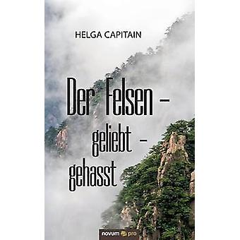 Der Felsen  geliebt  gehasst by Capitain & Helga