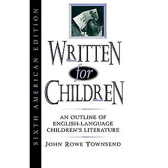 Written for Children An Outline of EnglishLanguage Childrens Literature by Townsend & John Rowe