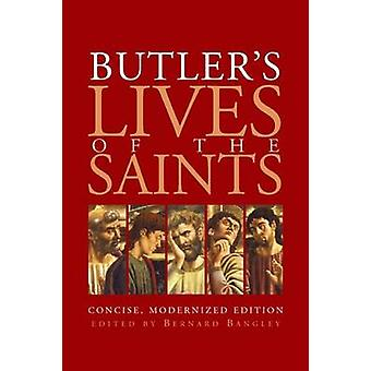 Butlers Lives of the Saints Concise Modernized Edition by Bangley & Bernard