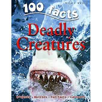100 Facts on Deadly Creatures by Camilla De la Bedoyere - 97818481010