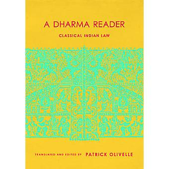 A Dharma Reader - Classical Indian Law di Patrick Olivelle - 978023117