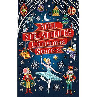 Noel Streatfeild's Christmas Stories by Noel Streatfeild - 9780349011