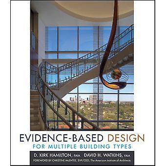 Evidence-Based Design for Multiple Building Types by D. Kirk Hamilton