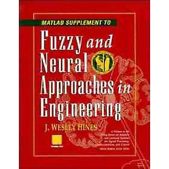 MATLAB Supplement to Fuzzy and Neural Approaches in Engineering by J.