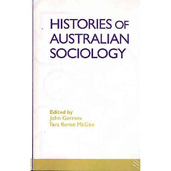 Histories of Australian Sociology by John Germov - 9780522852240 Book
