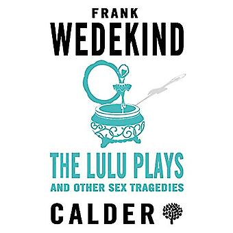 Lulu Plays and Other Sex Tragedies by Frank Wedekind - 9780714549996