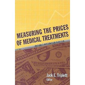 Measuring the Prices of Medical Treatments by Jack E. Triplett - 9780