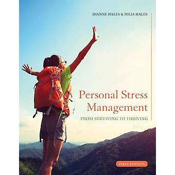 Personal Stress Management - Surviving to Thriving by Dianne Hales - 9