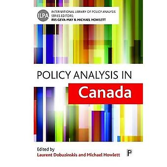 Policy analysis in Canada by Laurent Dobuzinskis - 9781447334910 Book