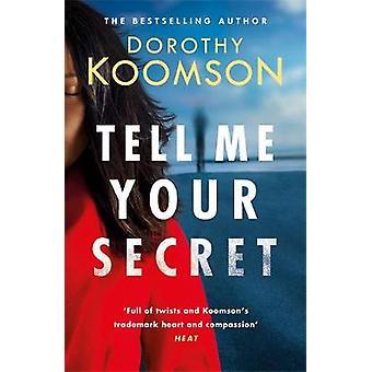 Dimmi il tuo segreto - il assolutamente avvincente page-turner dal bes