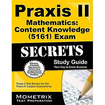 Praxis II Mathematics Content Knowledge (5161) Exam Secrets Study Gui
