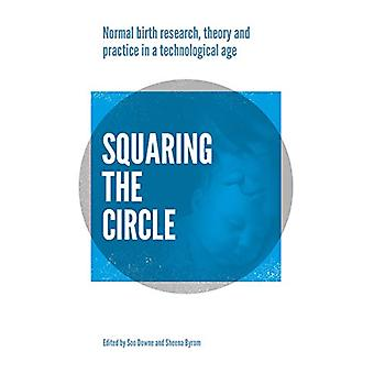 Squaring the Circle - Normal birth research - theory and practice in a