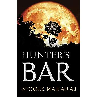Hunter's Bar by Nicole Maharaj - 9781784655471 Book
