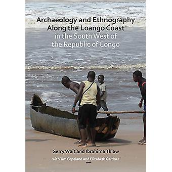 Archaeology and Ethnography Along the Loango Coast in the South West