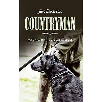 Countryman - Tales from Field - Marsh and Woodland by Jim Emerton - 97