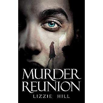 Murder Reunion by Lizzie Hill - 9781911113881 Book