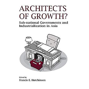 Architects of Growth? - Sub-National Governments and Industrialization