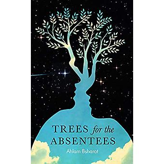 Trees for the Absentees by Ahlam Bsharat - 9781911107231 Book