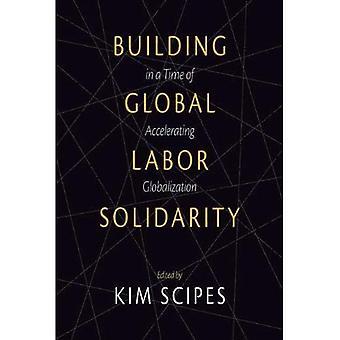 Budynek globalnej solidarności pracy w czasie przyspieszenia globalizacji