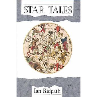 Star Tales by Ian Ridpath - 9780718826956 Book