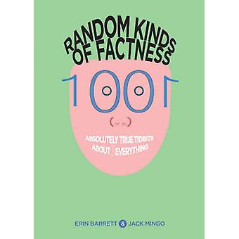 Random Kinds of Factness - 1001 (or So) Absolutely True Tidbits About
