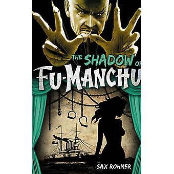 FuManchu  The Shadow of FuManchu by Sax Rohmer