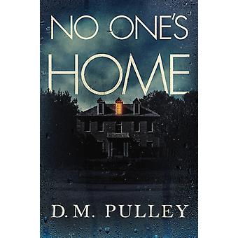 No Ones Home by D M Pulley