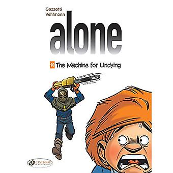 Alone Vol. 10 - The Machine For Undying by Bruno Gazzotti - 9781849184
