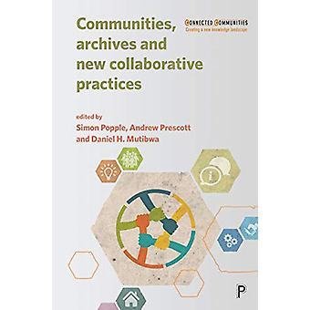 Communities - Archives and New Collaborative Practices by Simon Poppl