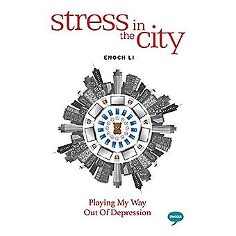 Stress in the City - Playing my Way Out of Depression by Enoch Li - 97