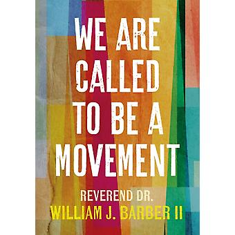 We Are Called to Be a Movement by Barber & William