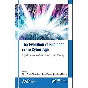The Evolution of Business in the Cyber Age by Edited by Divya Gupta Chowdhry & Edited by Rahul Verma & Edited by Manisha Mathur