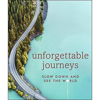 Unforgettable Journeys by DK Eyewitness