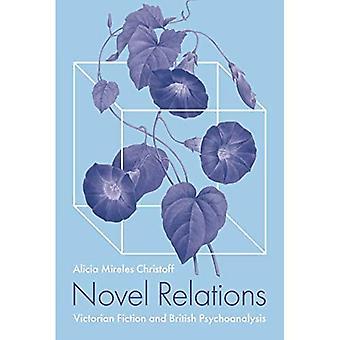Novel Relations: Victorian Fiction and British Psychoanalysis