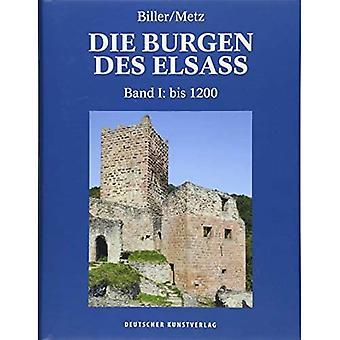 Die Burgen des Elsass: Band I: Die Anfange des Burgenbaues im Elsass (bis 1200) (Die Burgen des Elsass / Geschichte und Architektur)