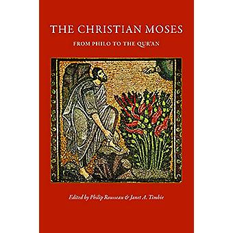 The Christian Moses - From Philo to the Qur'an by Philip Rousseau - 97