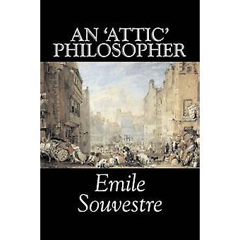 An 'Attic' Philosopher by Emile Souvestre - Fiction - Literary - Clas