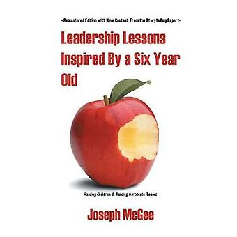 Leadership Lessons Inspired by a Six-Year-Old by Joseph McGee - 97816