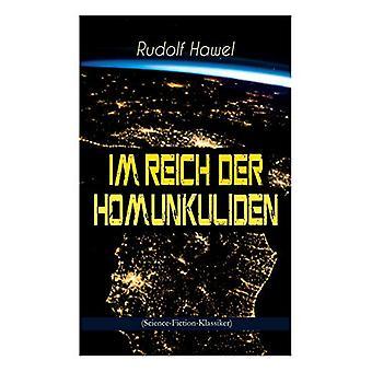 Im Reich der Homunkuliden (Science-Fiction-Klassiker) - Spannender Zei