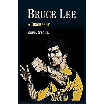 Bruce Lee - - A Biography by Zofia Stone - 9789386367280 Book