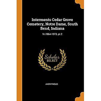 Interments Cedar Grove Cemetery, Notre Dame, South� Bend, Indiana: Yr.1964-1973, Pt.2