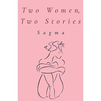 Two Women Two Stories by Sagma