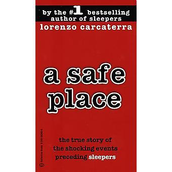 Een veilige plek Het ware verhaal van een vader een zoon een moord door Lorenzo Carcaterra