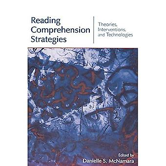 Reading Comprehension Strategies: Theories, Interventions, and Technologies