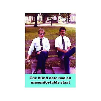 De Blind Date Had een ongemakkelijk Start grappige Fridge Magnet