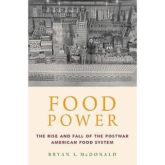 Essen macht - der Aufstieg und Fall der Nachkriegszeit American Food Systems durch